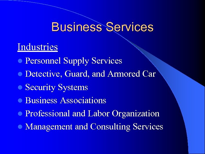 Business Services Industries l Personnel Supply Services l Detective, Guard, and Armored Car l