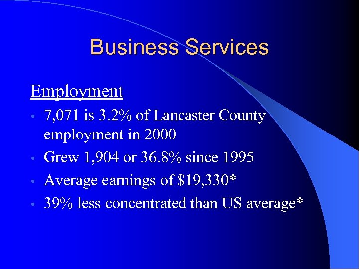 Business Services Employment 7, 071 is 3. 2% of Lancaster County employment in 2000
