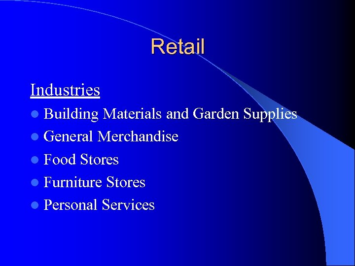 Retail Industries l Building Materials and Garden Supplies l General Merchandise l Food Stores