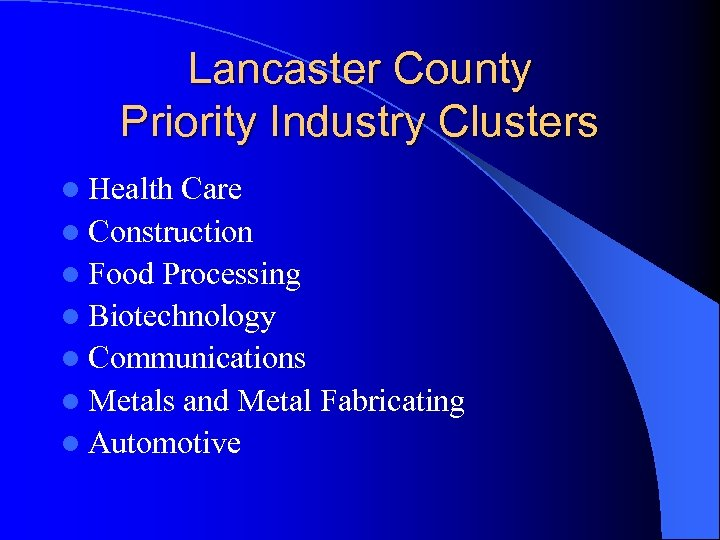Lancaster County Priority Industry Clusters l Health Care l Construction l Food Processing l
