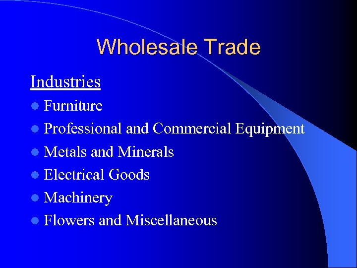 Wholesale Trade Industries l Furniture l Professional and Commercial Equipment l Metals and Minerals