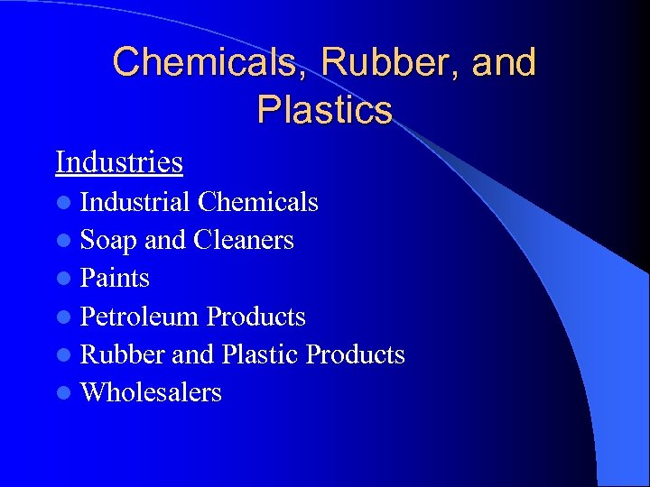 Chemicals, Rubber, and Plastics Industries l Industrial Chemicals l Soap and Cleaners l Paints