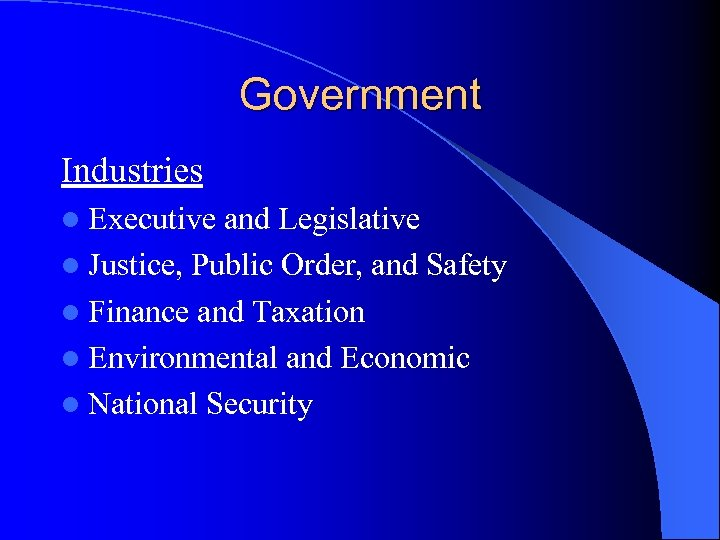 Government Industries l Executive and Legislative l Justice, Public Order, and Safety l Finance