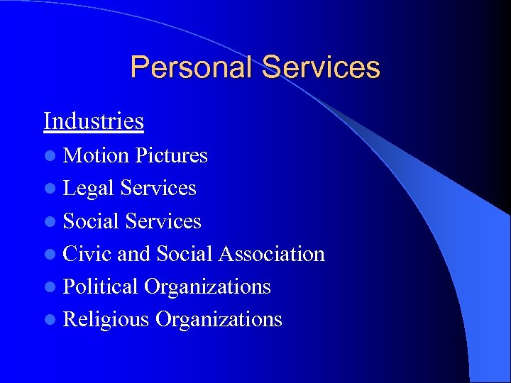 Personal Services Industries l Motion Pictures l Legal Services l Social Services l Civic