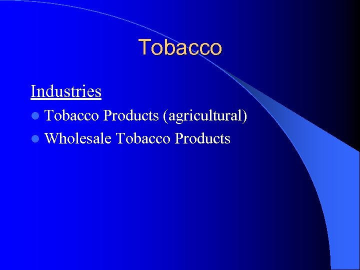 Tobacco Industries l Tobacco Products (agricultural) l Wholesale Tobacco Products