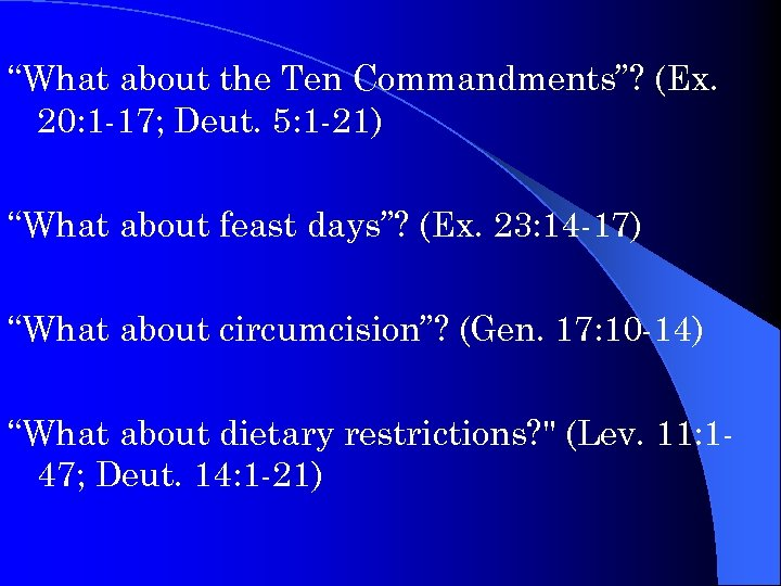 """What about the Ten Commandments""? (Ex. 20: 1 -17; Deut. 5: 1 -21) ""What"