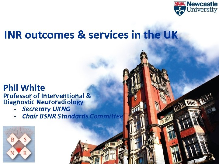 Slide 1 INR outcomes & services in the UK Phil White Professor of Interventional