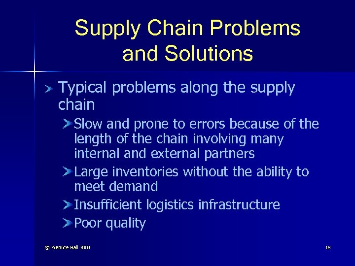 Supply Chain Problems and Solutions Typical problems along the supply chain Slow and prone