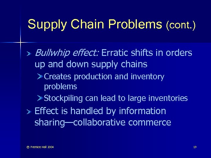 Supply Chain Problems (cont. ) Bullwhip effect: Erratic shifts in orders up and down