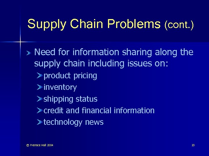 Supply Chain Problems (cont. ) Need for information sharing along the supply chain including