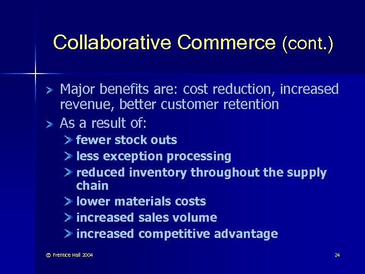 Collaborative Commerce (cont. ) Major benefits are: cost reduction, increased revenue, better customer retention