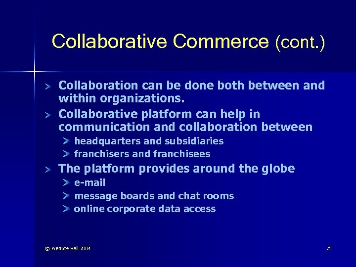 Collaborative Commerce (cont. ) Collaboration can be done both between and within organizations. Collaborative