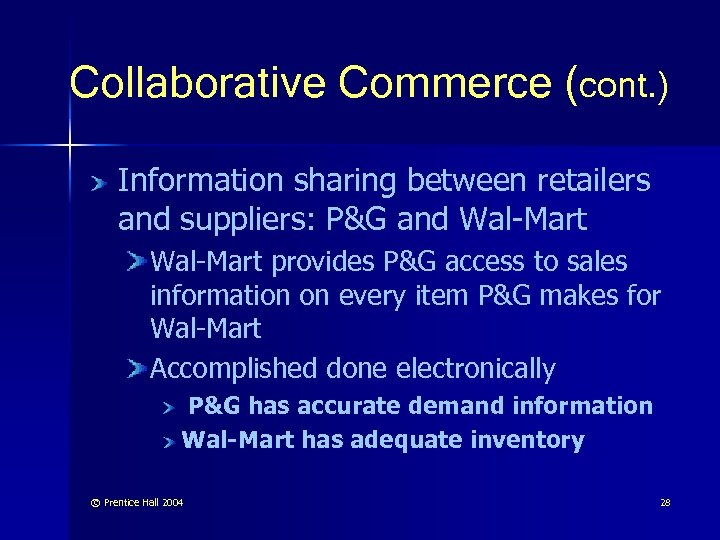 Collaborative Commerce (cont. ) Information sharing between retailers and suppliers: P&G and Wal-Mart provides