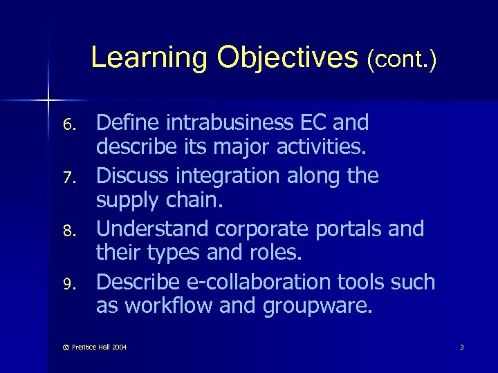 Learning Objectives (cont. ) 6. 7. 8. 9. Define intrabusiness EC and describe its