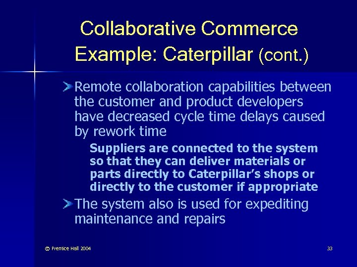 Collaborative Commerce Example: Caterpillar (cont. ) Remote collaboration capabilities between the customer and product