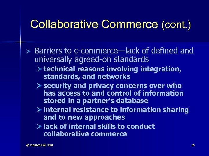 Collaborative Commerce (cont. ) Barriers to c-commerce—lack of defined and c-commerce— universally agreed-on standards