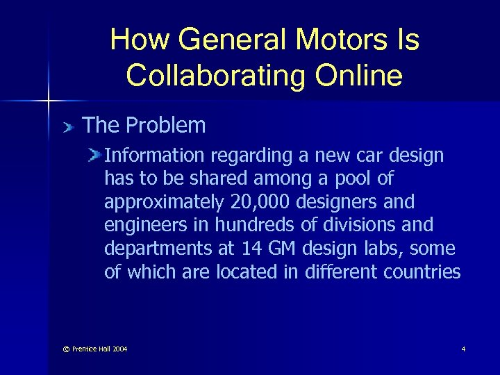 How General Motors Is Collaborating Online The Problem Information regarding a new car design