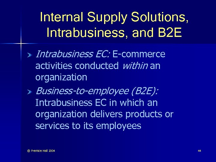 Internal Supply Solutions, Intrabusiness, and B 2 E Intrabusiness EC: E-commerce activities conducted within