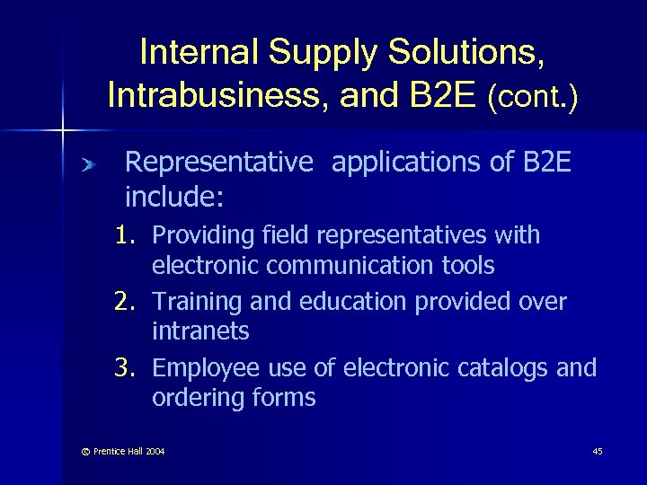 Internal Supply Solutions, Intrabusiness, and B 2 E (cont. ) Representative applications of B