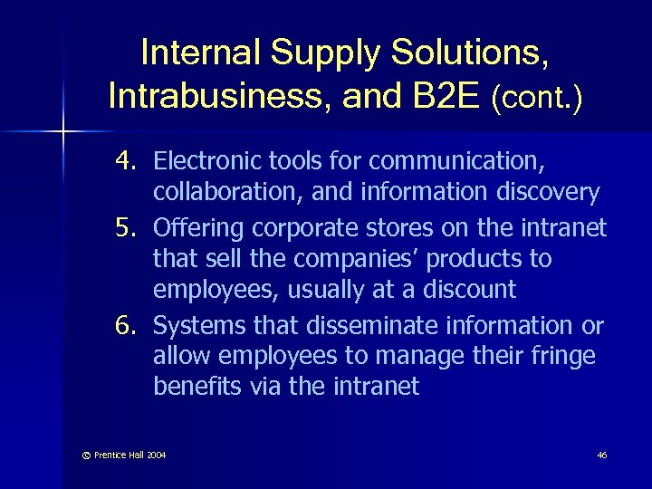 Internal Supply Solutions, Intrabusiness, and B 2 E (cont. ) 4. Electronic tools for