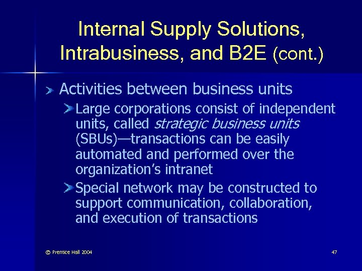 Internal Supply Solutions, Intrabusiness, and B 2 E (cont. ) Activities between business units