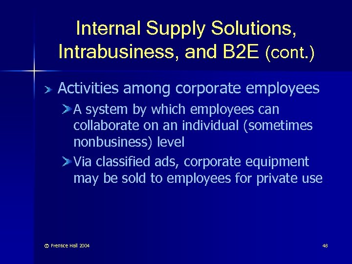 Internal Supply Solutions, Intrabusiness, and B 2 E (cont. ) Activities among corporate employees