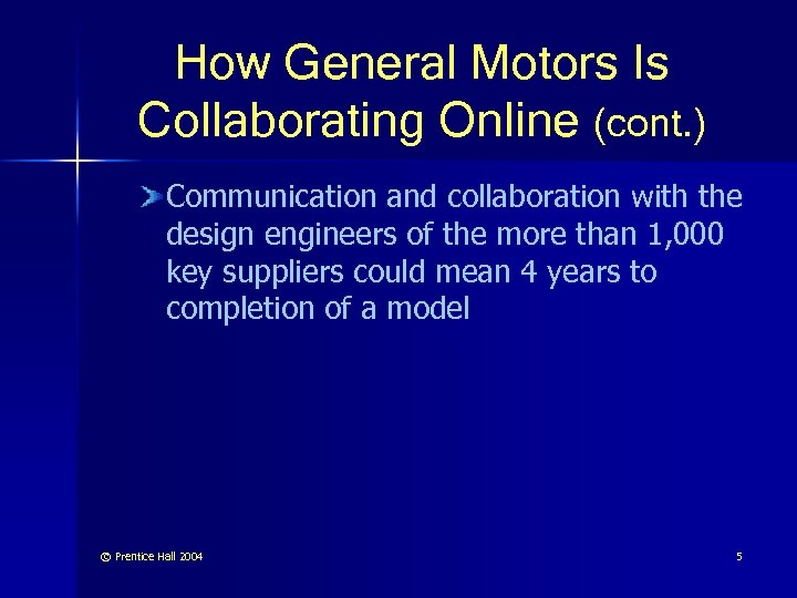 How General Motors Is Collaborating Online (cont. ) Communication and collaboration with the design