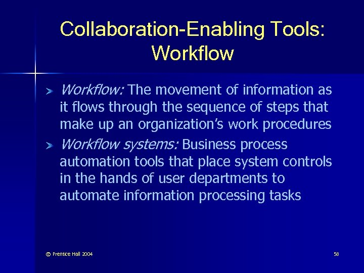 Collaboration-Enabling Tools: Workflow: The movement of information as it flows through the sequence of