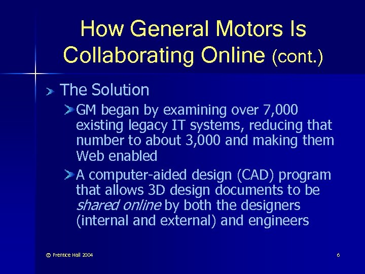 How General Motors Is Collaborating Online (cont. ) The Solution GM began by examining