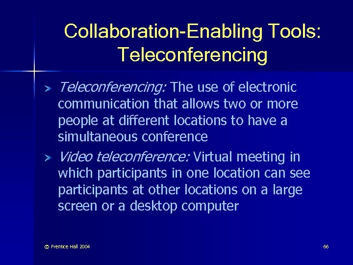 Collaboration-Enabling Tools: Teleconferencing: The use of electronic communication that allows two or more people