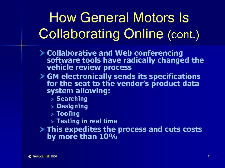 How General Motors Is Collaborating Online (cont. ) Collaborative and Web conferencing software tools