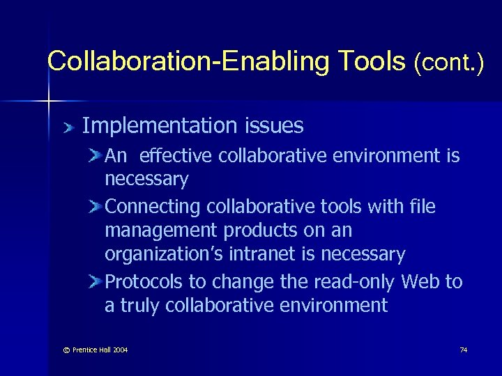 Collaboration-Enabling Tools (cont. ) Implementation issues An effective collaborative environment is necessary Connecting collaborative