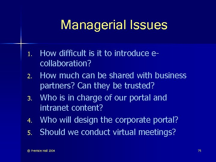 Managerial Issues 1. 2. 3. 4. 5. How difficult is it to introduce ecollaboration?