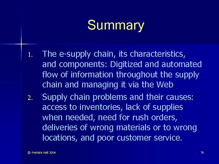Summary 1. 2. The e-supply chain, its characteristics, and components: Digitized and automated flow