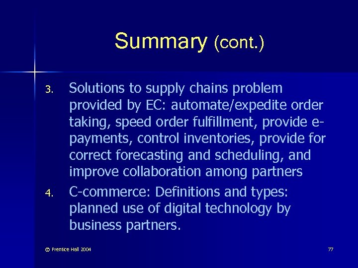 Summary (cont. ) 3. 4. Solutions to supply chains problem provided by EC: automate/expedite