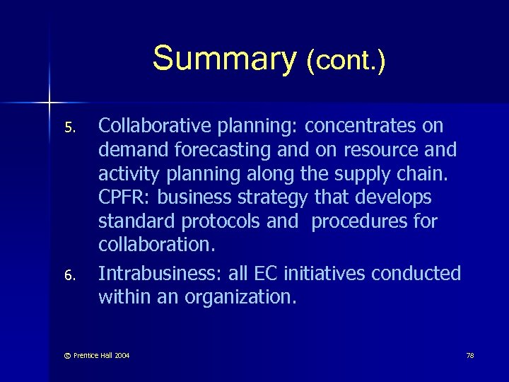 Summary (cont. ) 5. 6. Collaborative planning: concentrates on demand forecasting and on resource