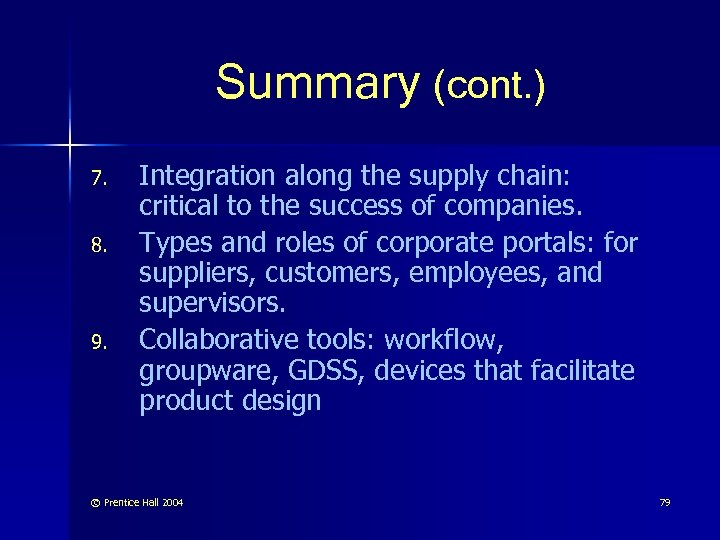 Summary (cont. ) 7. 8. 9. Integration along the supply chain: critical to the