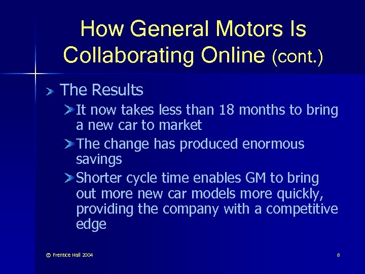 How General Motors Is Collaborating Online (cont. ) The Results It now takes less