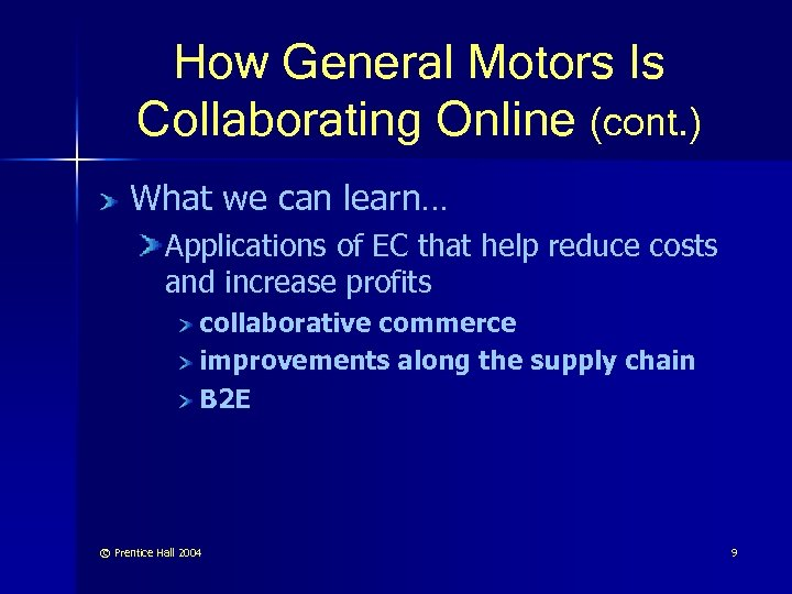 How General Motors Is Collaborating Online (cont. ) What we can learn… Applications of
