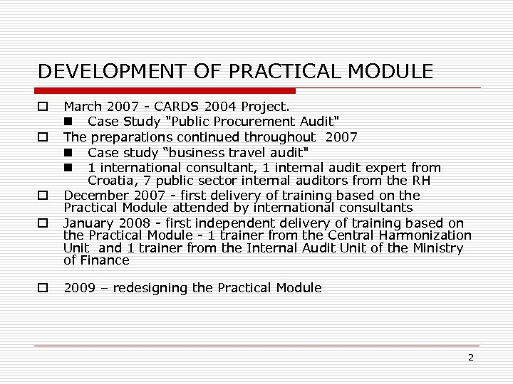 DEVELOPMENT OF PRACTICAL MODULE o o o March 2007 - CARDS 2004 Project. n