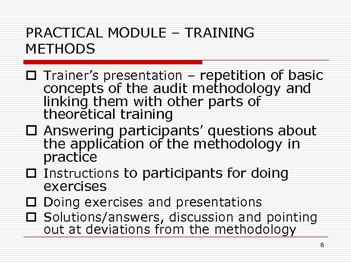 PRACTICAL MODULE – TRAINING METHODS o Trainer's presentation – repetition of basic concepts of