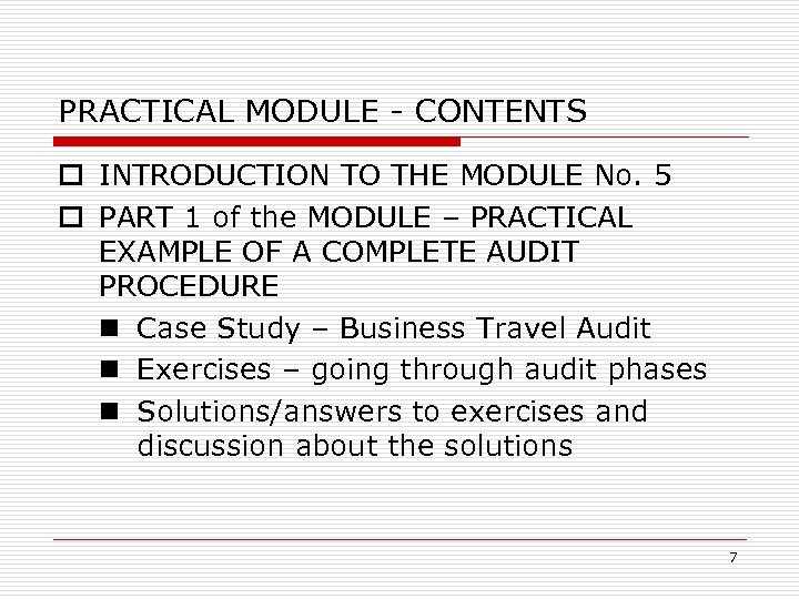 PRACTICAL MODULE - CONTENTS o INTRODUCTION TO THE MODULE No. 5 o PART 1