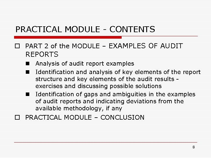 PRACTICAL MODULE - CONTENTS o PART 2 of the MODULE – EXAMPLES OF AUDIT