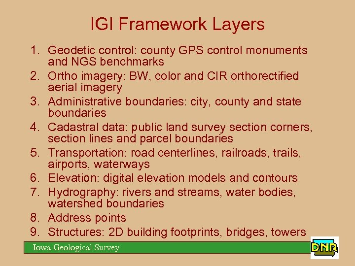 IGI Framework Layers 1. Geodetic control: county GPS control monuments and NGS benchmarks 2.