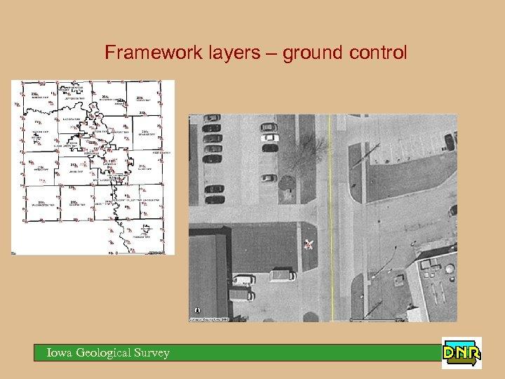 Framework layers – ground control Iowa Geological Survey