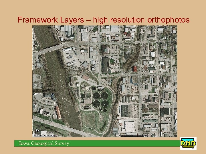 Framework Layers – high resolution orthophotos Iowa Geological Survey