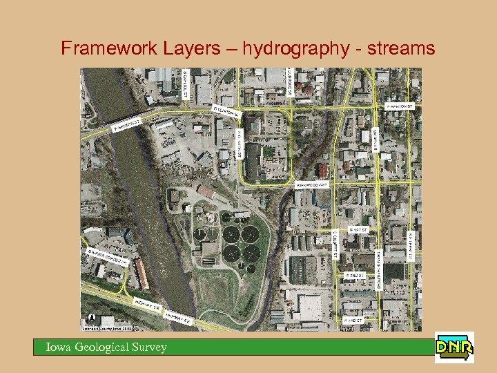 Framework Layers – hydrography - streams Iowa Geological Survey