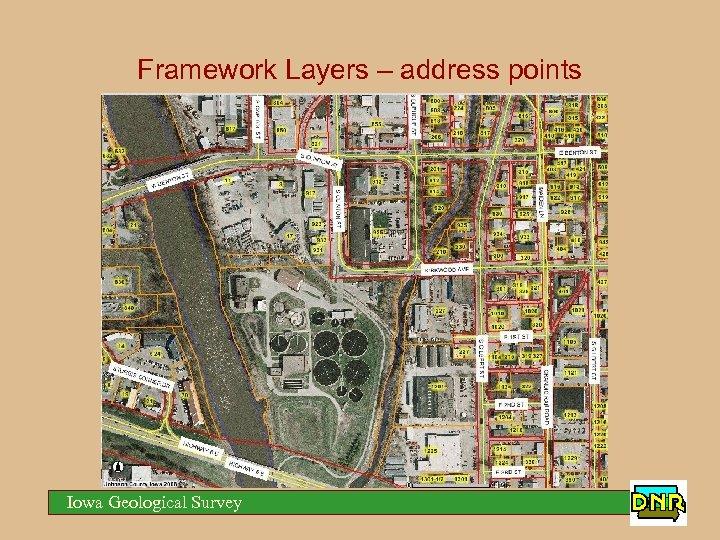 Framework Layers – address points Iowa Geological Survey