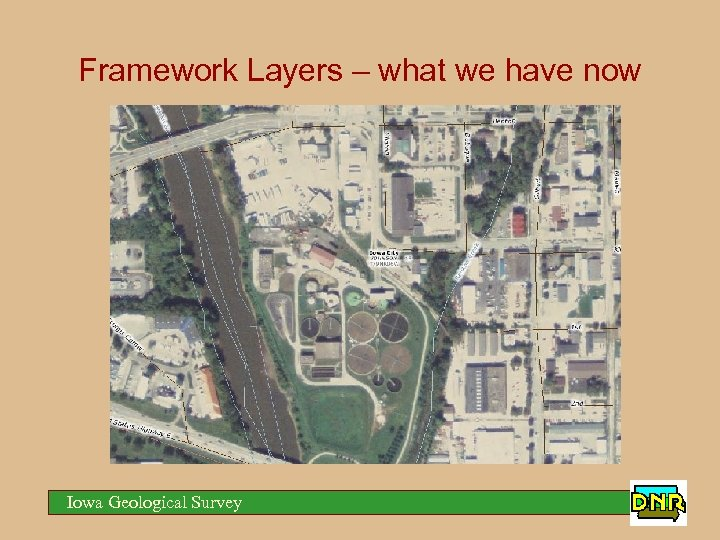 Framework Layers – what we have now Iowa Geological Survey
