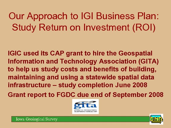 Our Approach to IGI Business Plan: Study Return on Investment (ROI) IGIC used its